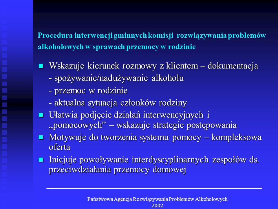 Państwowa Agencja Rozwiązywania Problemów Alkoholowych 2002 ETAPY W PROCEDURZE 1.