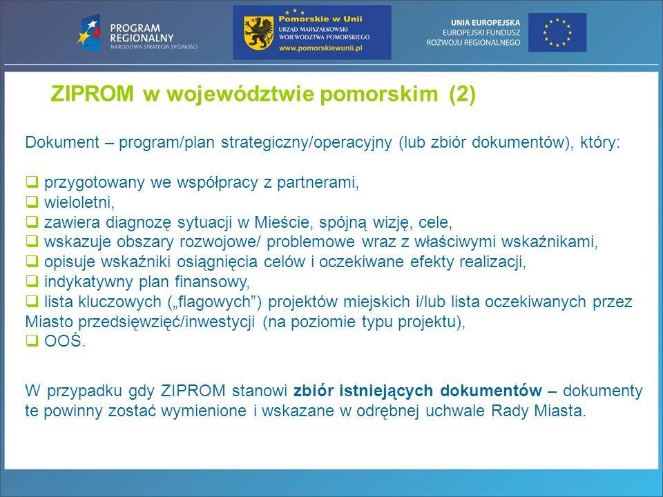 ZIPROM w województwie pomorskim(2) Dokument – program/plan strategiczny/operacyjny (lub zbiór dokumentów), który:  przygotowany we współpracy z partn