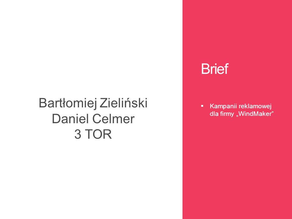 """Brief  Kampanii reklamowej dla firmy """"WindMaker"""" Bartłomiej Zieliński Daniel Celmer 3 TOR"""