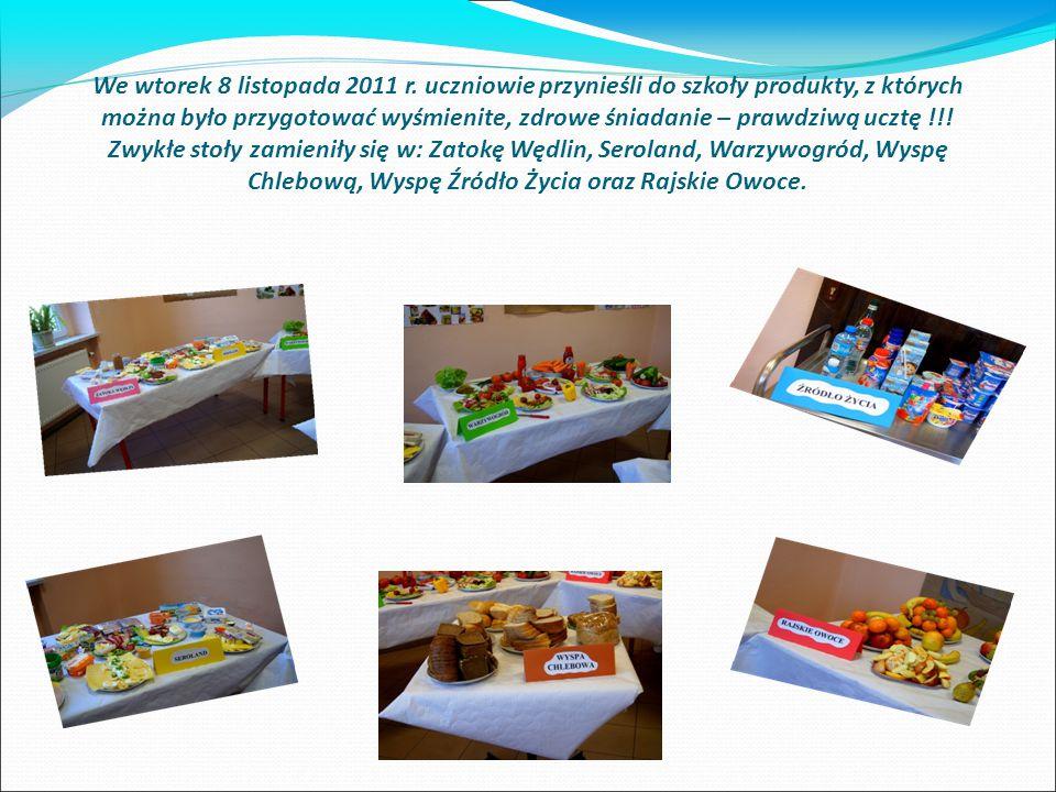 We wtorek 8 listopada 2011 r. uczniowie przynieśli do szkoły produkty, z których można było przygotować wyśmienite, zdrowe śniadanie – prawdziwą ucztę