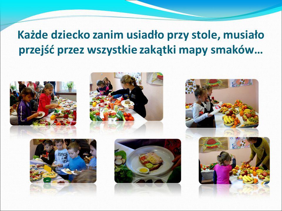Każde dziecko zanim usiadło przy stole, musiało przejść przez wszystkie zakątki mapy smaków…