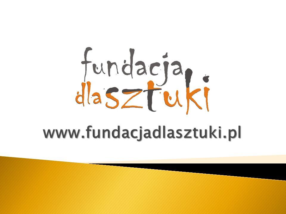 Wwww.fundacjadlasztuki.pl Działalność społecznie użyteczna w zakresie kulturalno-oświatowym, a w szczególności wspierania i promocji młodych twórców, uzdolnionych plastycznie i muzycznie.
