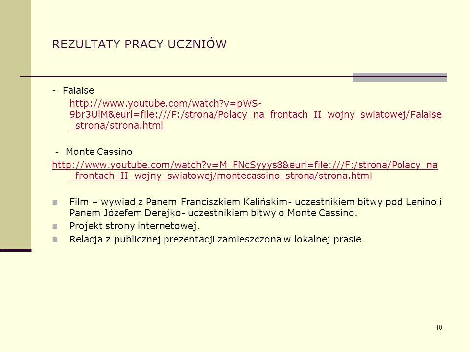 10 REZULTATY PRACY UCZNIÓW - Falaise http://www.youtube.com/watch?v=pWS- 9br3UlM&eurl=file:///F:/strona/Polacy_na_frontach_II_wojny_swiatowej/Falaise