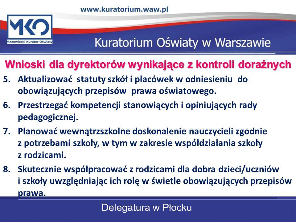 5.Aktualizować statuty szkół i placówek w odniesieniu do obowiązujących przepisów prawa oświatowego. 6.Przestrzegać kompetencji stanowiących i opiniuj