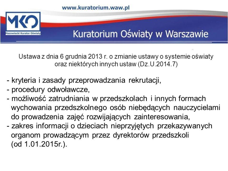 Ustawa z dnia 6 grudnia 2013 r. o zmianie ustawy o systemie oświaty oraz niektórych innych ustaw (Dz.U.2014.7) - kryteria i zasady przeprowadzania rek