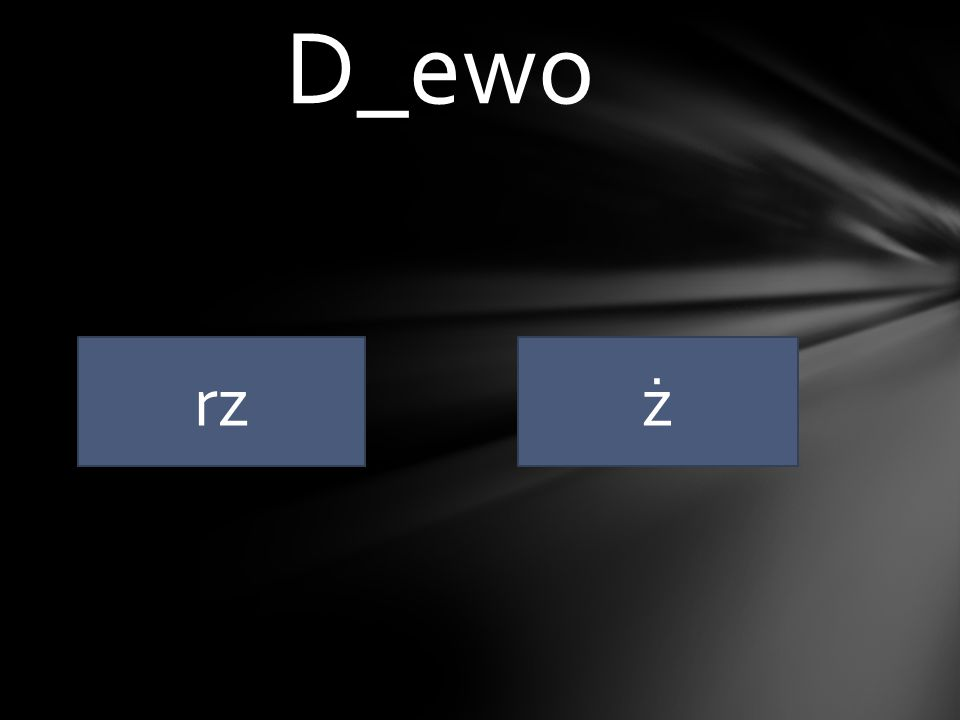 """GŻEGŻÓŁKA Wyjątek od zasady : """"rz"""" piszemy po spółgłoskach : p,b,t,d,k,g,ch,j,w"""