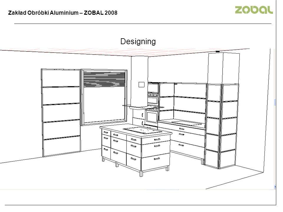 Zakład Obróbki Aluminium – ZOBAL 2008 Designing