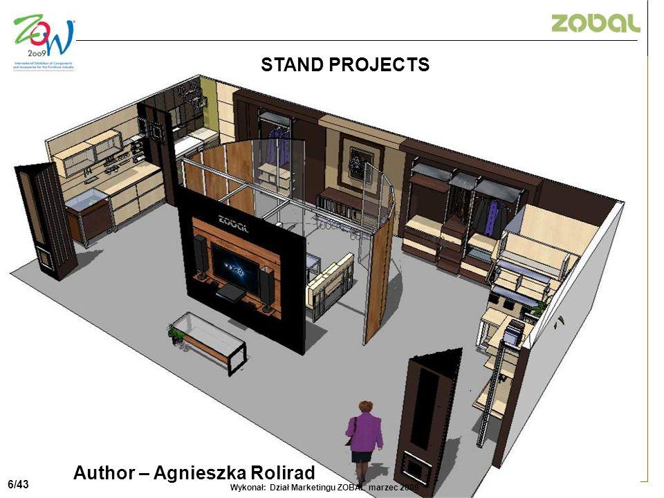 6/52 Author – Agnieszka Rolirad 6/43 Wykonał: Dział Marketingu ZOBAL marzec 2009 STAND PROJECTS