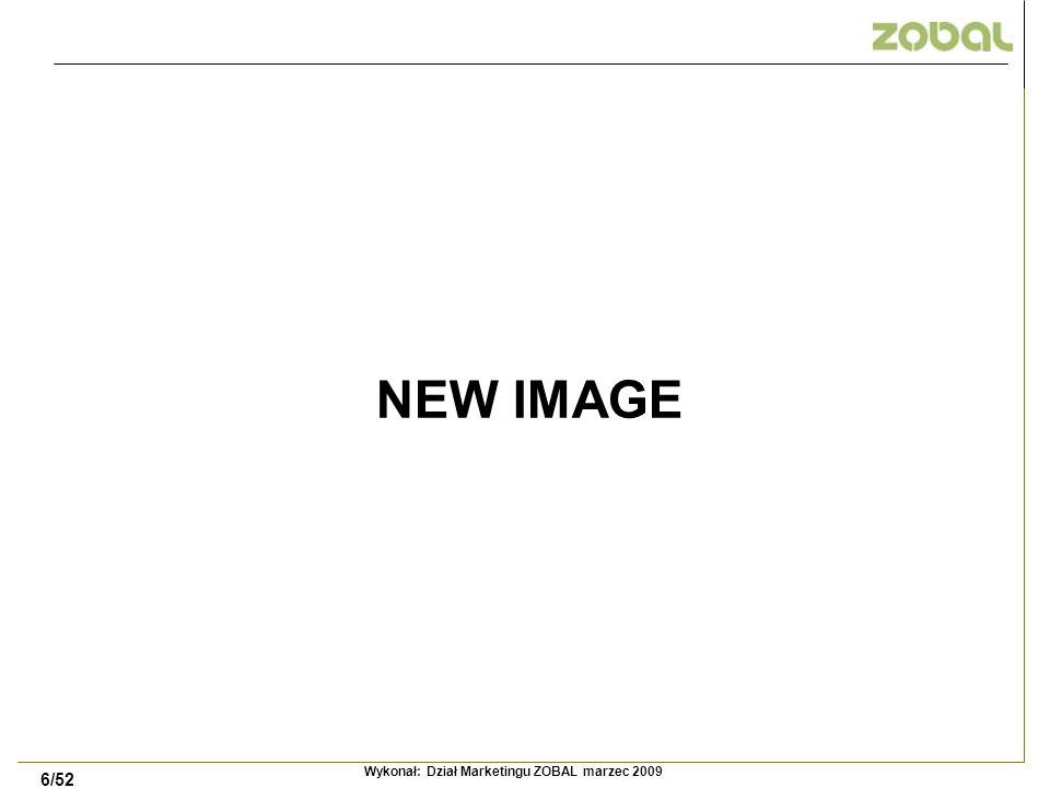 6/52 NEW IMAGE Wykonał: Dział Marketingu ZOBAL marzec 2009