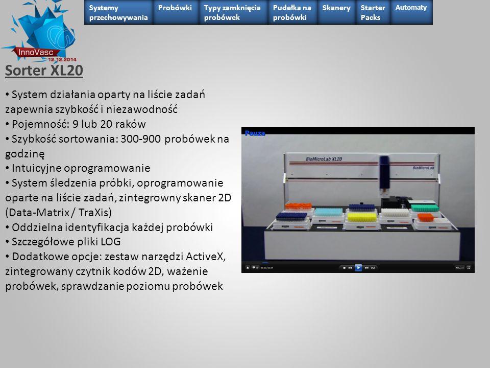 Sorter XL20 System działania oparty na liście zadań zapewnia szybkość i niezawodność Pojemność: 9 lub 20 raków Szybkość sortowania: 300-900 probówek n