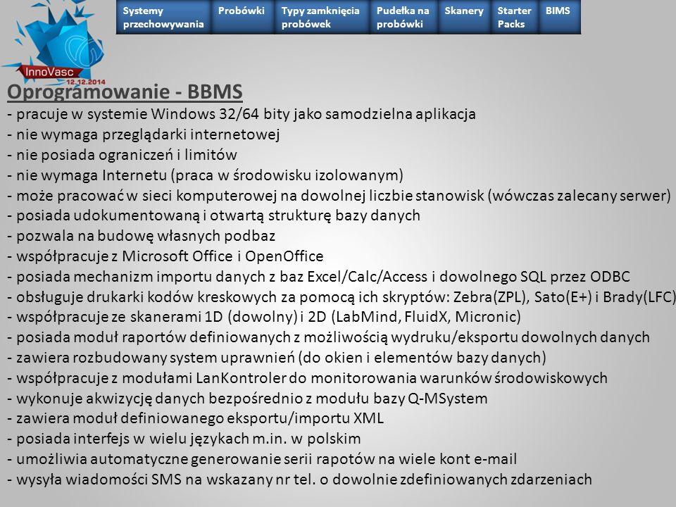 Oprogramowanie - BBMS - pracuje w systemie Windows 32/64 bity jako samodzielna aplikacja - nie wymaga przeglądarki internetowej - nie posiada ogranicz