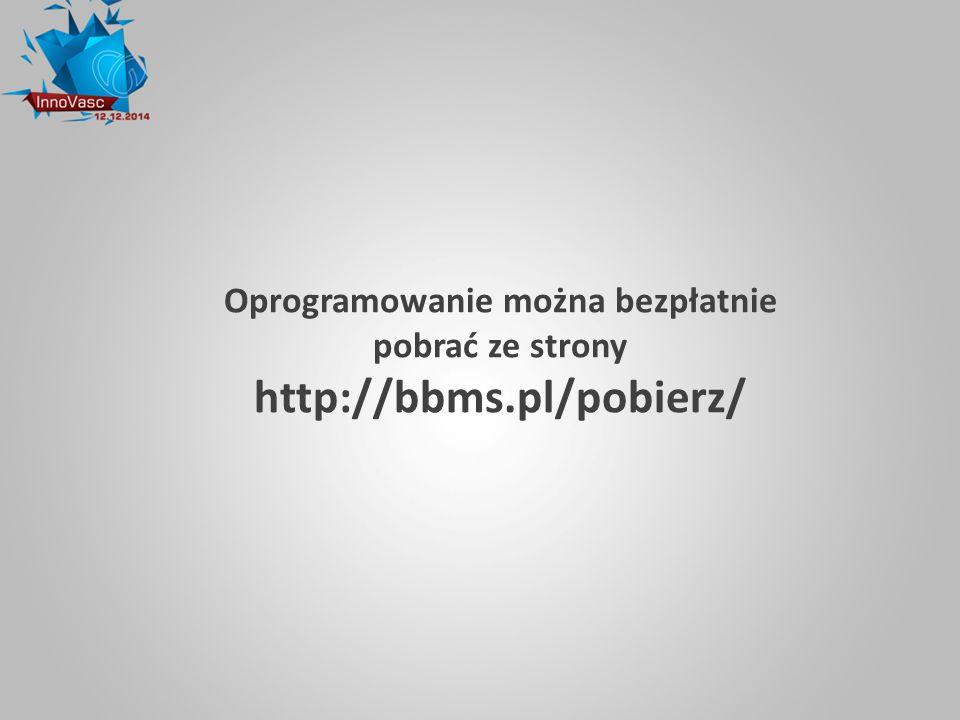 Oprogramowanie można bezpłatnie pobrać ze strony http://bbms.pl/pobierz/