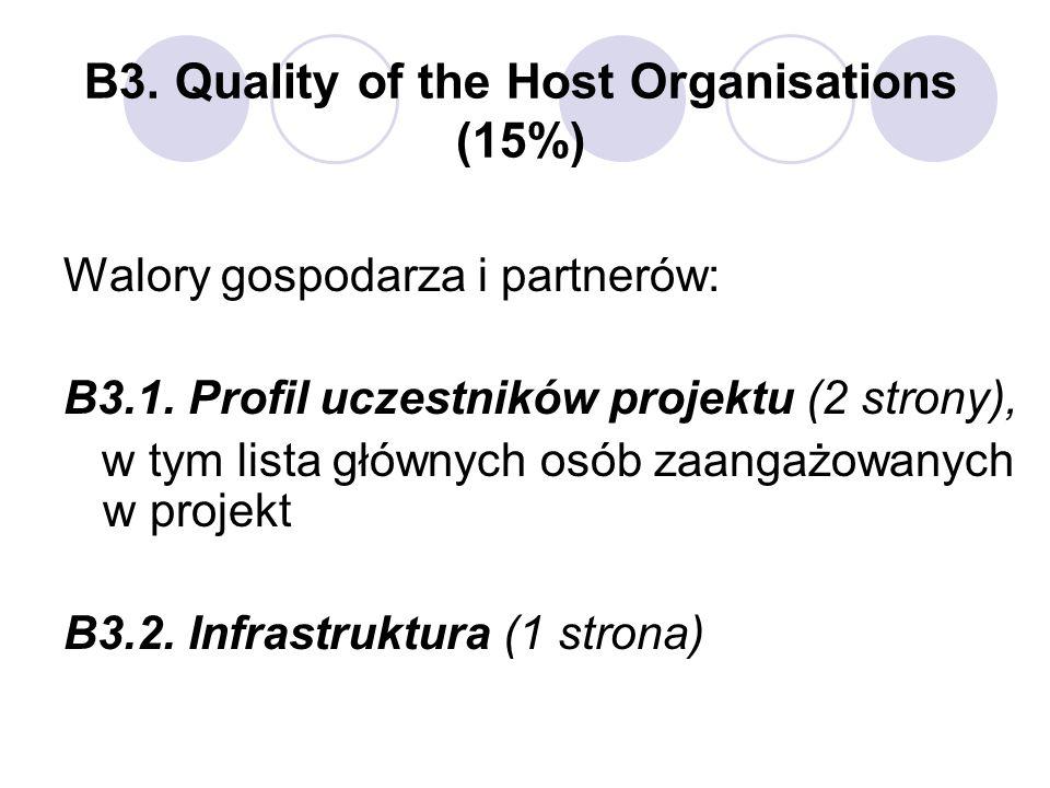 B3.Quality of the Host Organisations (15%) Walory gospodarza i partnerów: B3.1.