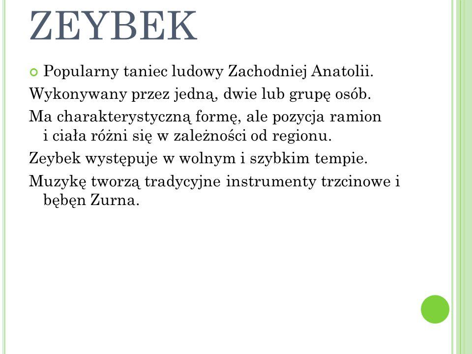 ZEYBEK Popularny taniec ludowy Zachodniej Anatolii.