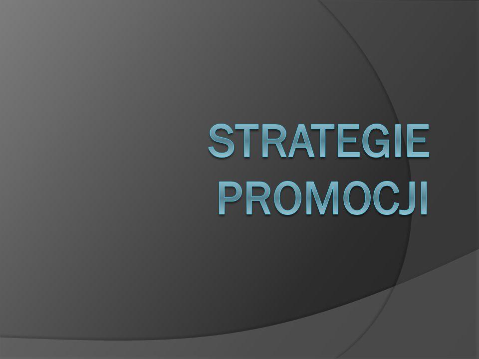 Strategia pull Służą temu:  Reklama  Sponsoring  Public relations