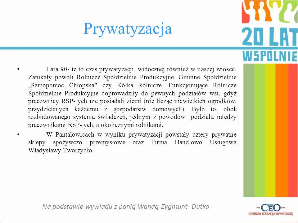 Efekty prywatyzacji F. H. U. Władysława Tworzydło i sklep spożywczo- przemysłowy w Pantalowicach