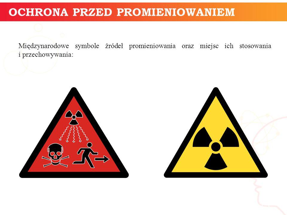 Międzynarodowe symbole źródeł promieniowania oraz miejsc ich stosowania i przechowywania: informatyka + 15 OCHRONA PRZED PROMIENIOWANIEM