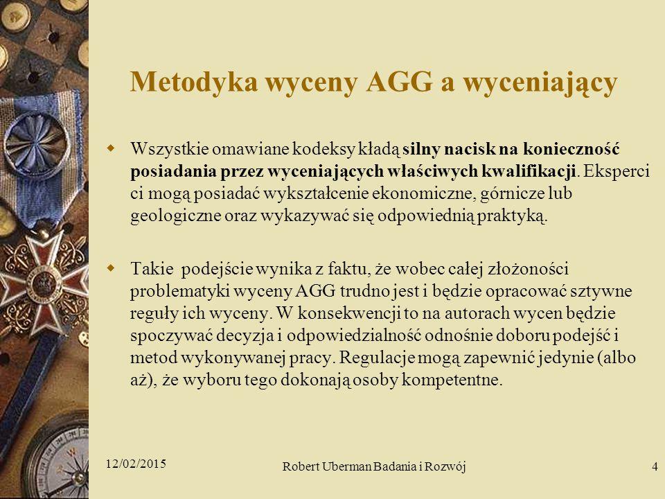 Metodyka wyceny AGG a wyceniający  Wszystkie omawiane kodeksy kładą silny nacisk na konieczność posiadania przez wyceniających właściwych kwalifikacji.