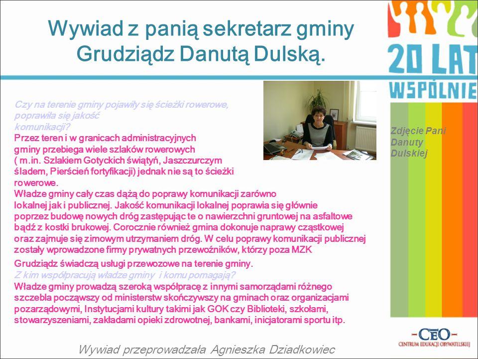 Wywiad z panią sekretarz gminy Grudziądz Danutą Dulską.