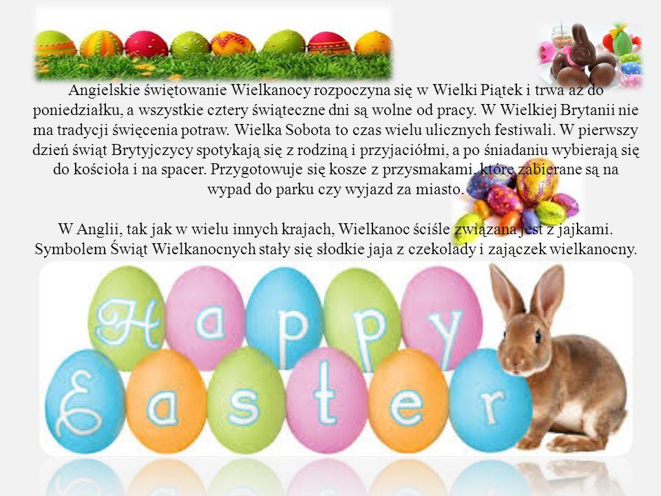 Angielskie świętowanie Wielkanocy rozpoczyna się w Wielki Piątek i trwa aż do poniedziałku, a wszystkie cztery świąteczne dni są wolne od pracy. W Wie