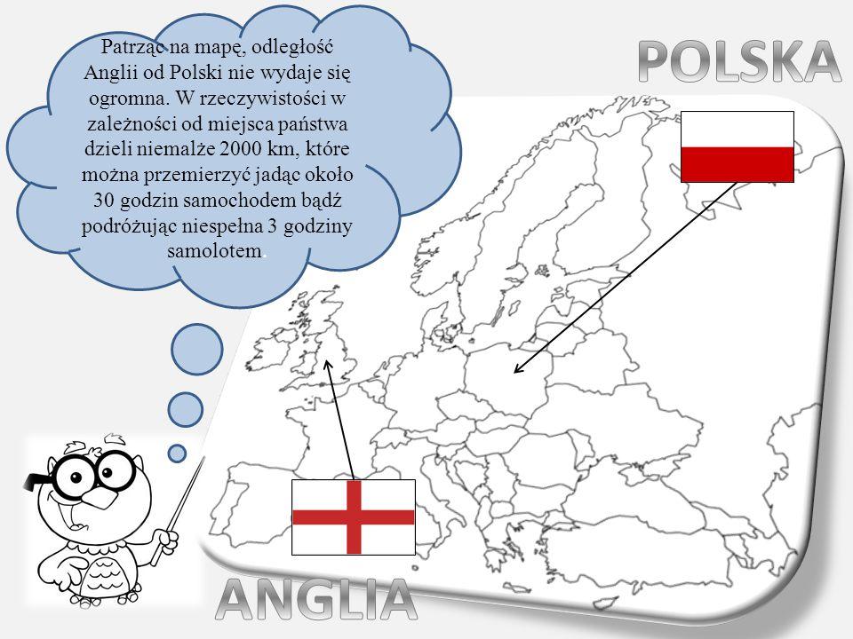 Patrząc na mapę, odległość Anglii od Polski nie wydaje się ogromna. W rzeczywistości w zależności od miejsca państwa dzieli niemalże 2000 km, które mo