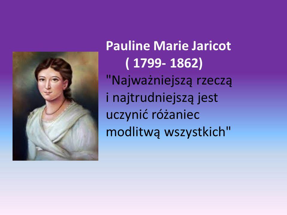 Pauline Marie Jaricot ( 1799- 1862)