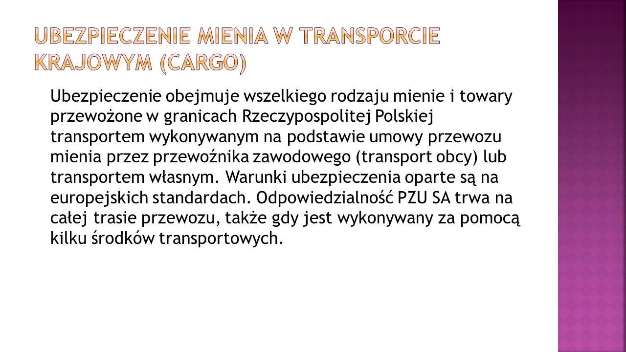Ubezpieczenie obejmuje wszelkiego rodzaju mienie i towary przewożone w granicach Rzeczypospolitej Polskiej transportem wykonywanym na podstawie umowy