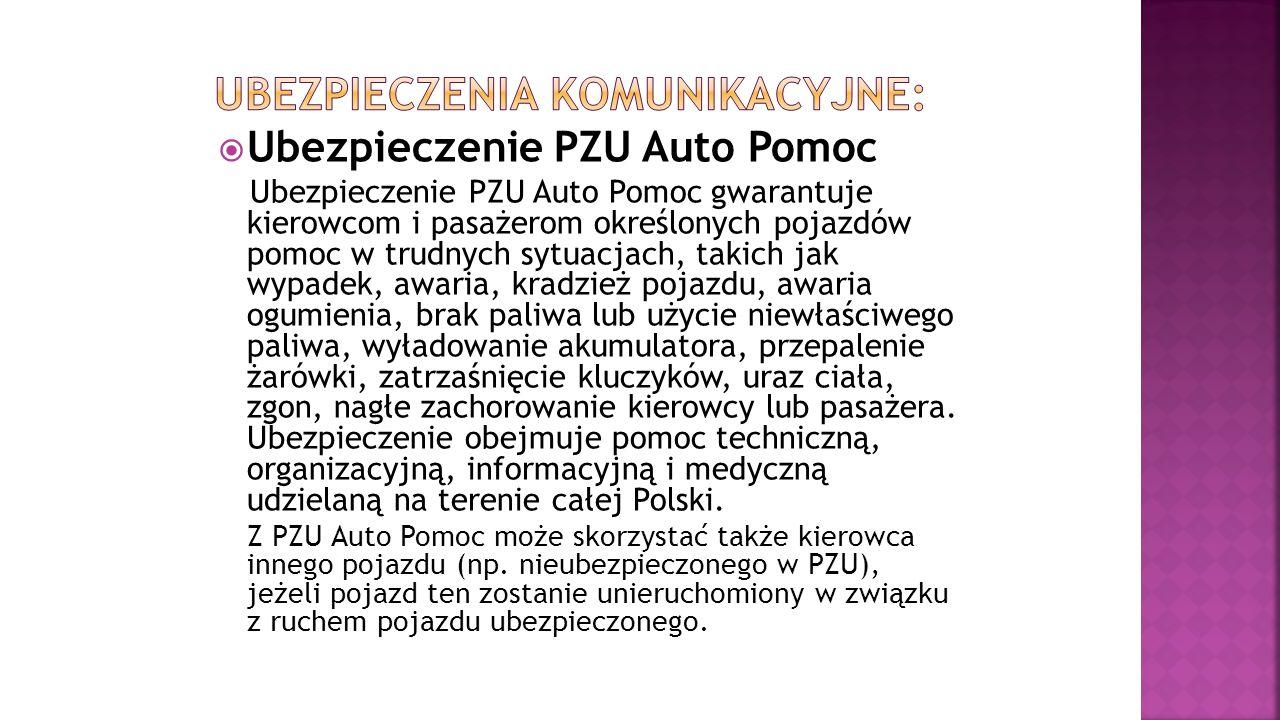  Ubezpieczenie PZU Auto Pomoc Ubezpieczenie PZU Auto Pomoc gwarantuje kierowcom i pasażerom określonych pojazdów pomoc w trudnych sytuacjach, takich