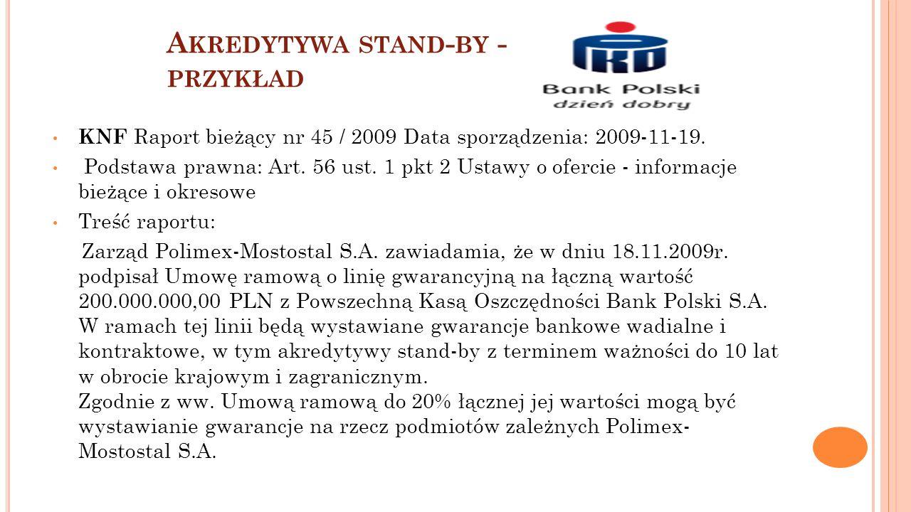A KREDYTYWA STAND - BY - PRZYKŁAD KNF Raport bieżący nr 45 / 2009 Data sporządzenia: 2009-11-19. Podstawa prawna: Art. 56 ust. 1 pkt 2 Ustawy o oferci