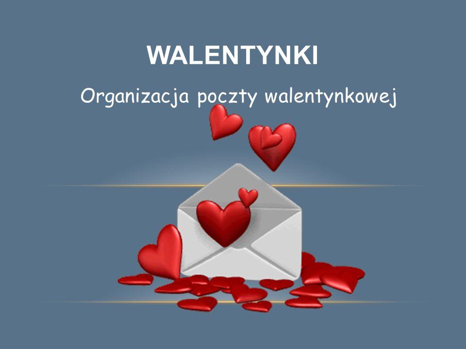 WALENTYNKI Organizacja poczty walentynkowej
