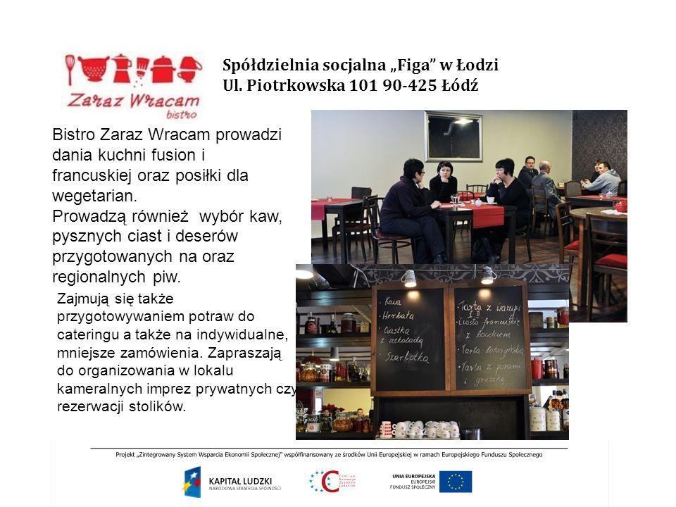 """Spółdzielnia socjalna """"Figa"""" w Łodzi Ul. Piotrkowska 101 90-425 Łódź Zajmują się także przygotowywaniem potraw do cateringu a także na indywidualne, m"""
