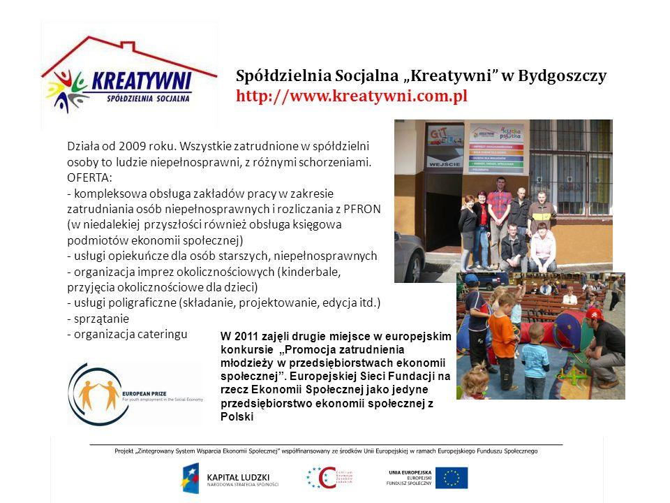 """Spółdzielnia Socjalna """"Kreatywni"""" w Bydgoszczy http://www.kreatywni.com.pl W 2011 zajęli drugie miejsce w europejskim konkursie """"Promocja zatrudnienia"""