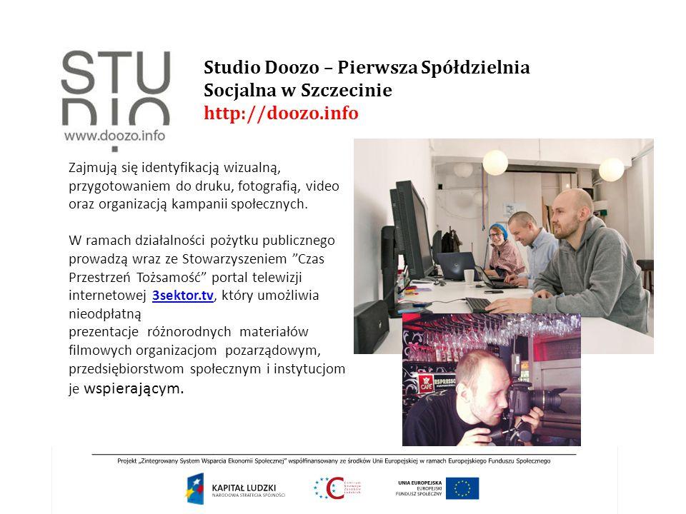 Studio Doozo – Pierwsza Spółdzielnia Socjalna w Szczecinie http://doozo.info Zajmują się identyfikacją wizualną, przygotowaniem do druku, fotografią,