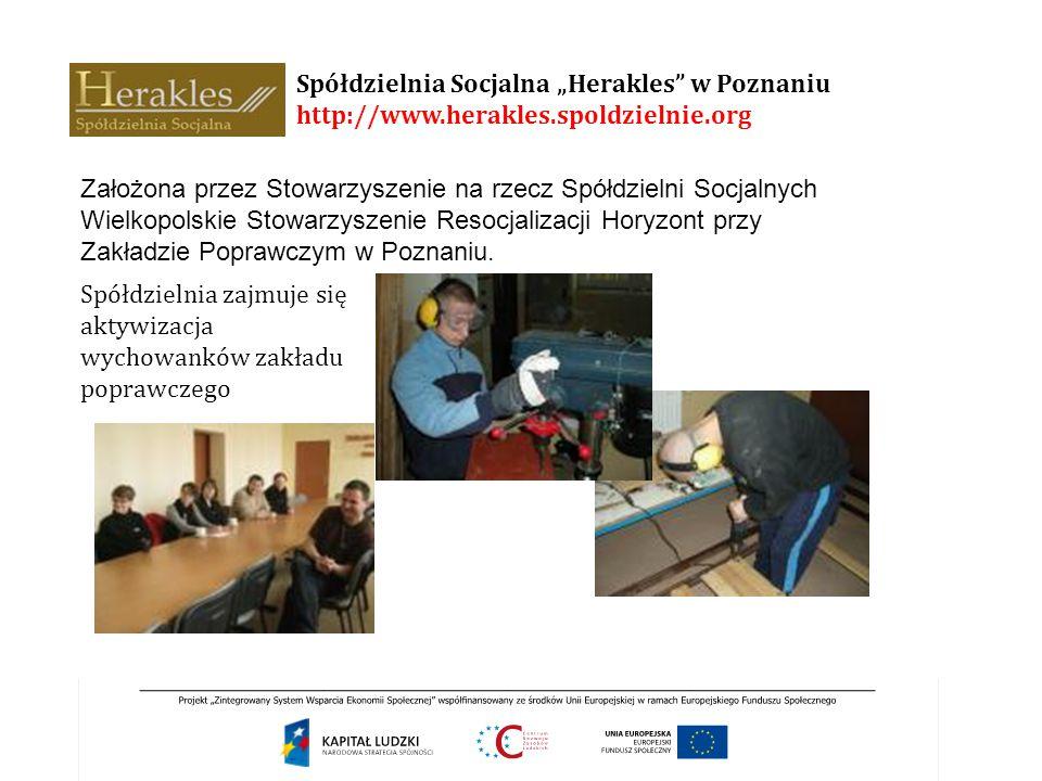 """Spółdzielnia Socjalna """"Herakles"""" w Poznaniu http://www.herakles.spoldzielnie.org Spółdzielnia zajmuje się aktywizacja wychowanków zakładu poprawczego"""