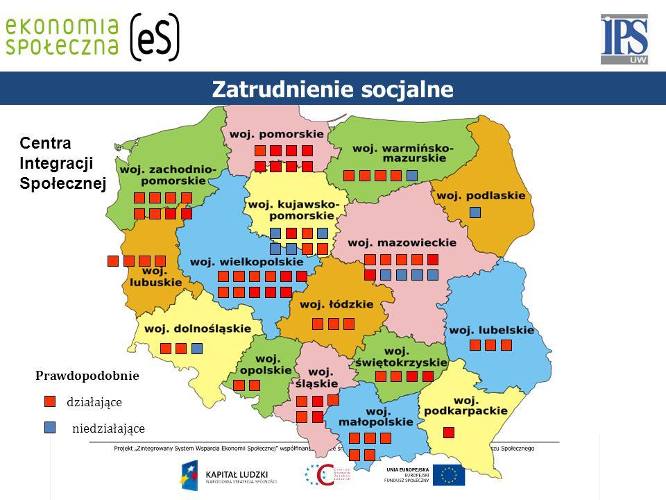 PODSTAWY PRAWNE działające niedziałające Prawdopodobnie Centra Integracji Społecznej Zatrudnienie socjalne