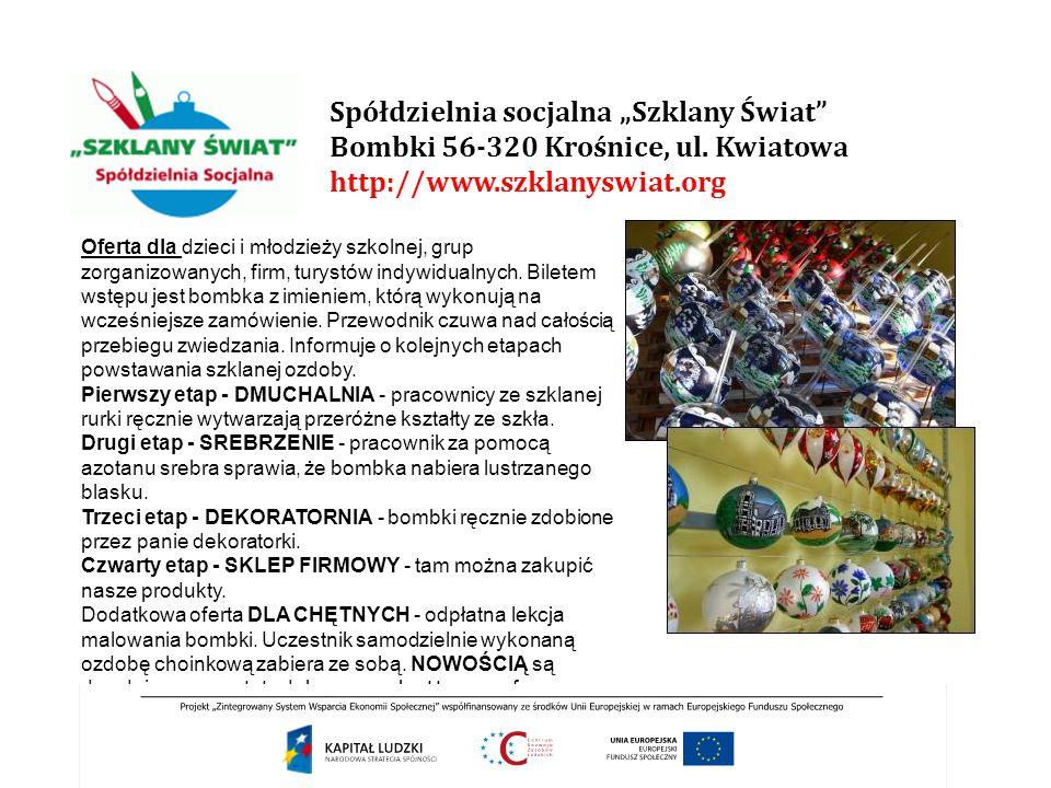 """Spółdzielnia socjalna """"Szklany Świat"""" Bombki 56-320 Krośnice, ul. Kwiatowa http://www.szklanyswiat.org Oferta dla dzieci i młodzieży szkolnej, grup zo"""