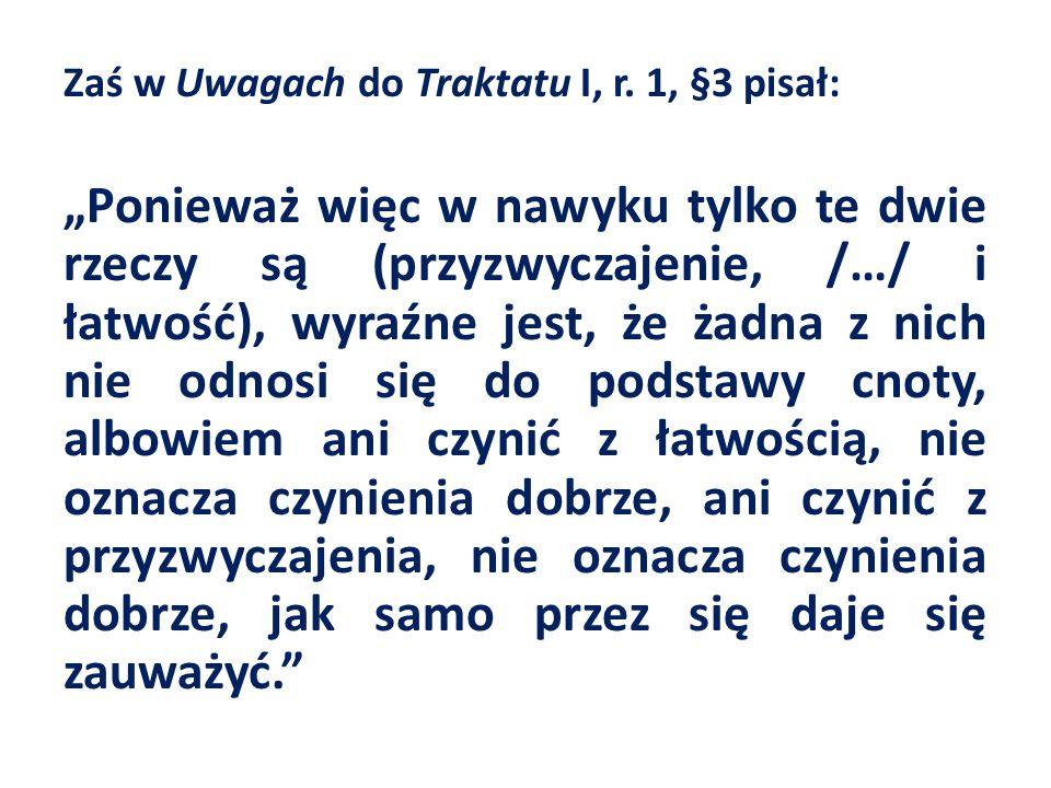 Zaś w Uwagach do Traktatu I, r.