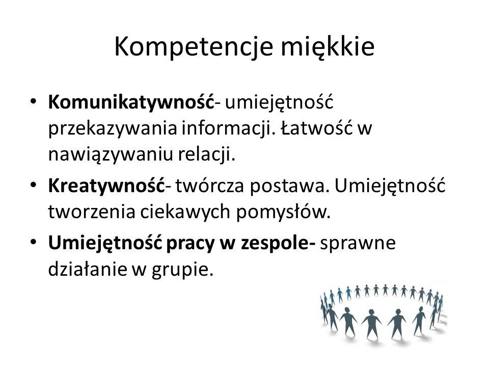 Kompetencje miękkie Komunikatywność- umiejętność przekazywania informacji.