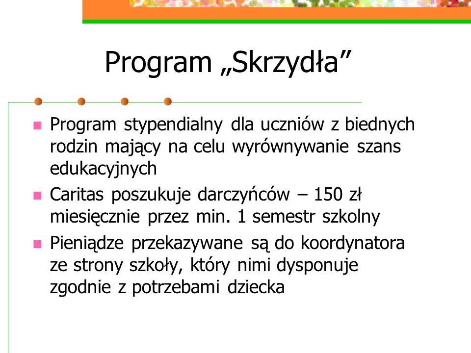 """Program """"Skrzydła Program stypendialny dla uczniów z biednych rodzin mający na celu wyrównywanie szans edukacyjnych Caritas poszukuje darczyńców – 150 zł miesięcznie przez min."""