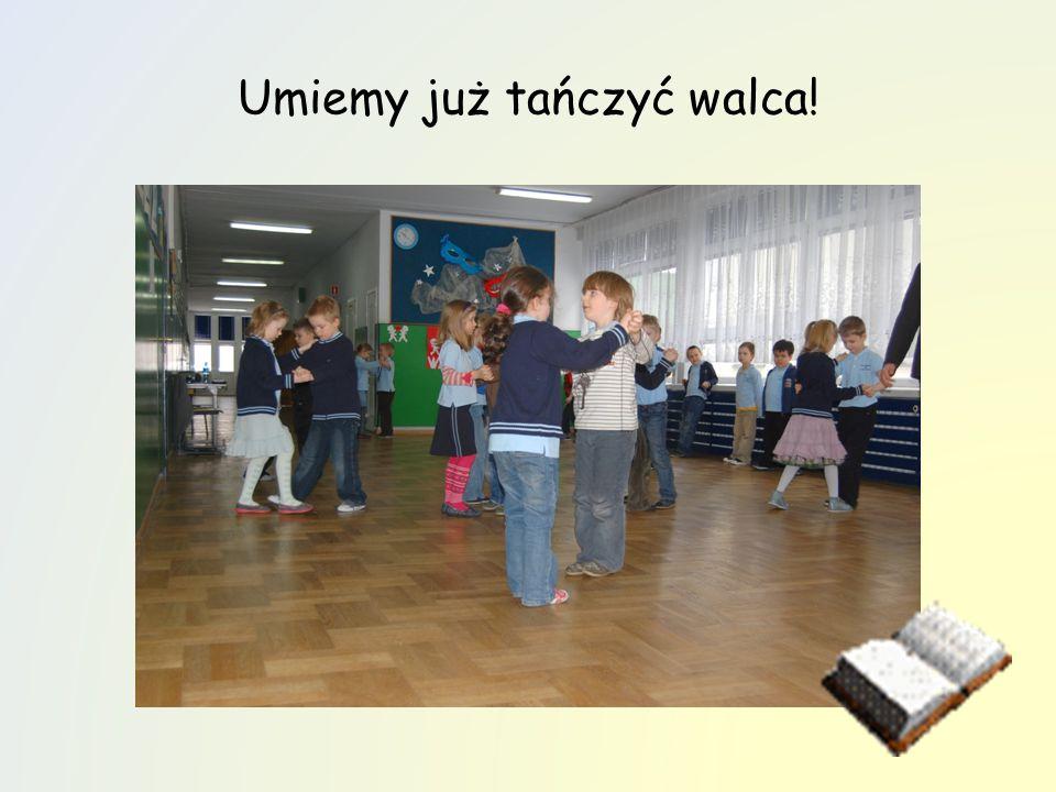 Umiemy już tańczyć walca!