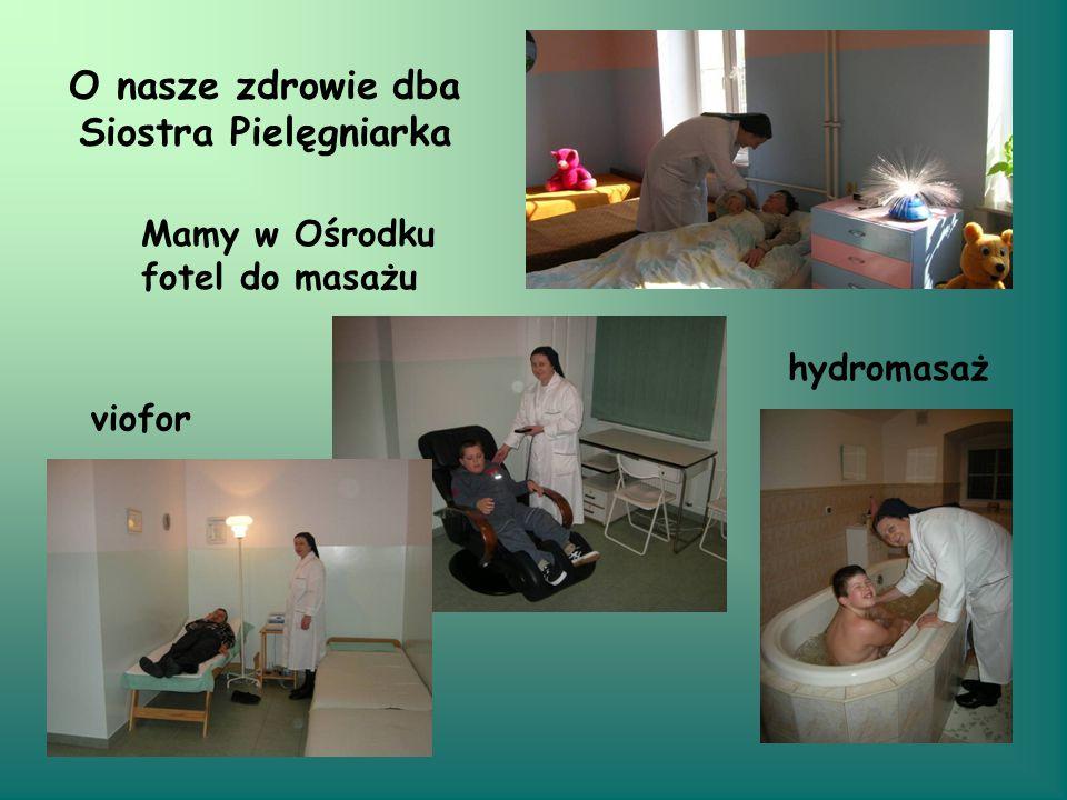 O nasze zdrowie dba Siostra Pielęgniarka hydromasaż Mamy w Ośrodku fotel do masażu viofor