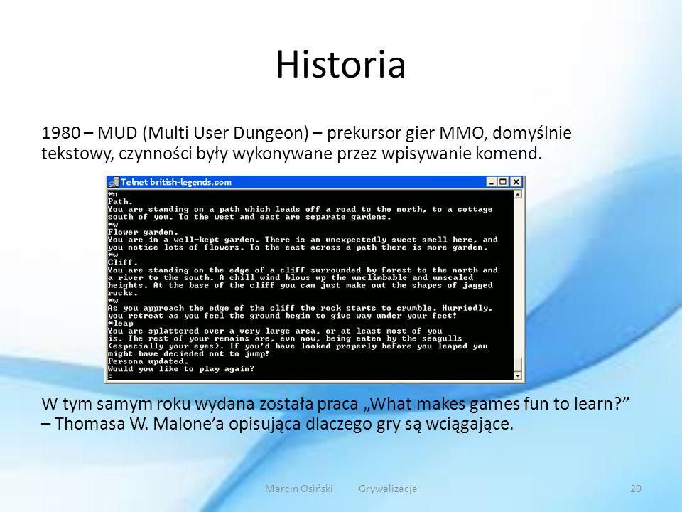 Historia 1980 – MUD (Multi User Dungeon) – prekursor gier MMO, domyślnie tekstowy, czynności były wykonywane przez wpisywanie komend. W tym samym roku