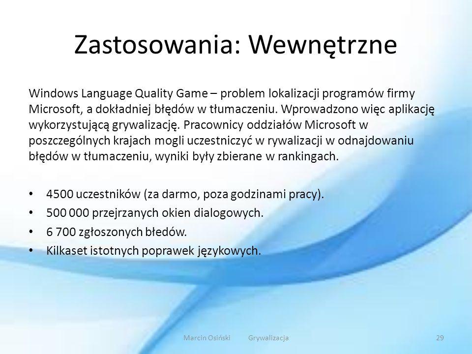 Zastosowania: Wewnętrzne Windows Language Quality Game – problem lokalizacji programów firmy Microsoft, a dokładniej błędów w tłumaczeniu. Wprowadzono