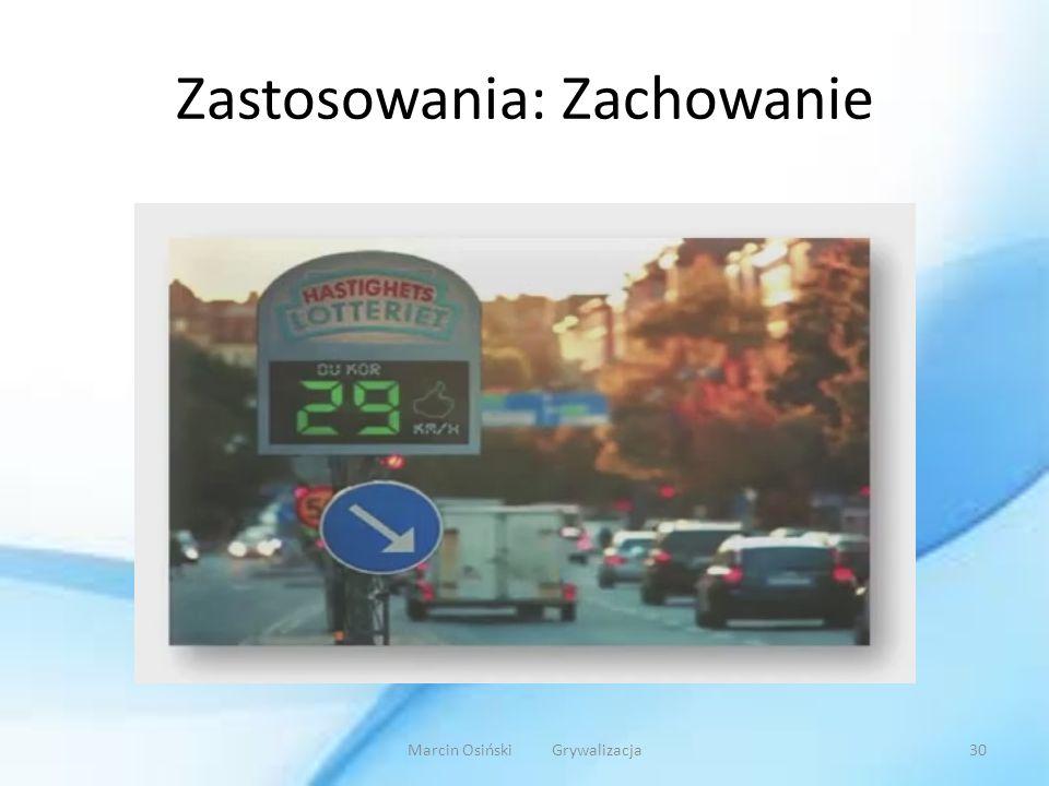 Zastosowania: Zachowanie Marcin Osiński Grywalizacja30