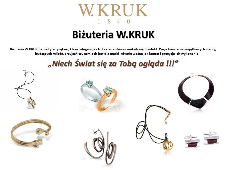 Biżuteria W.KRUK Biżuteria W.KRUK to nie tylko piękno, klasa i elegancja - to także zaufanie i unikatowy produkt.