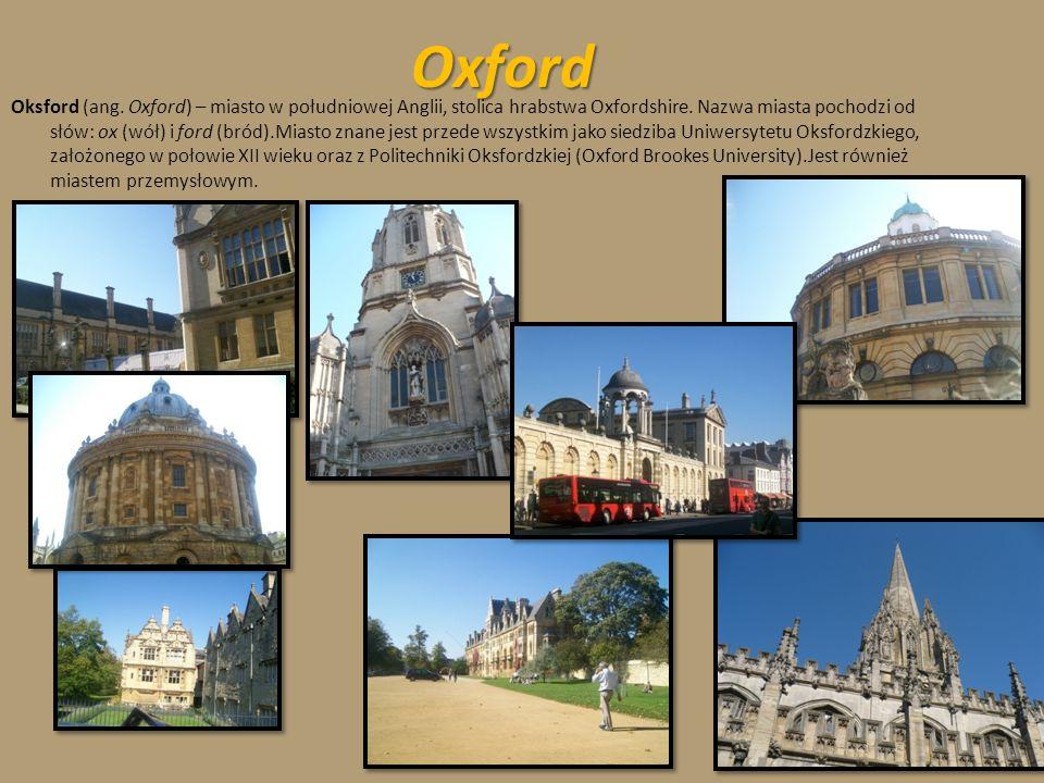 Oksford (ang.Oxford) – miasto w południowej Anglii, stolica hrabstwa Oxfordshire.
