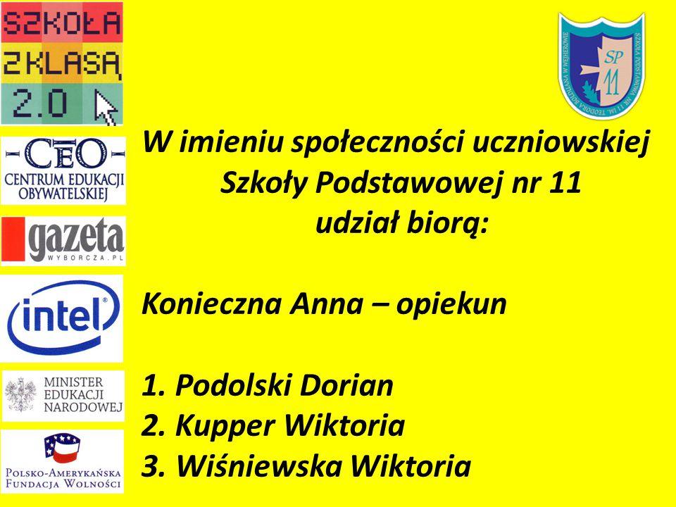 W imieniu społeczności uczniowskiej Szkoły Podstawowej nr 11 udział biorą: Konieczna Anna – opiekun 1.