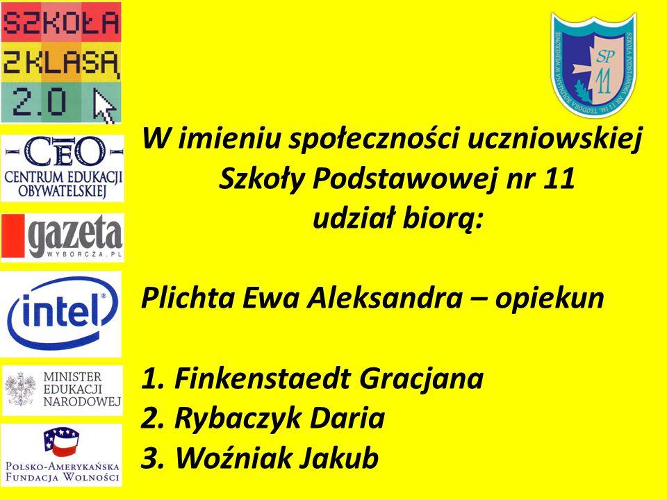 W imieniu społeczności uczniowskiej Szkoły Podstawowej nr 11 udział biorą: Plichta Ewa Aleksandra – opiekun 1.