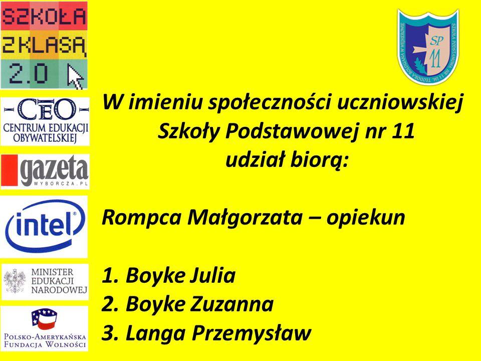 W imieniu społeczności uczniowskiej Szkoły Podstawowej nr 11 udział biorą: Rompca Małgorzata – opiekun 1.