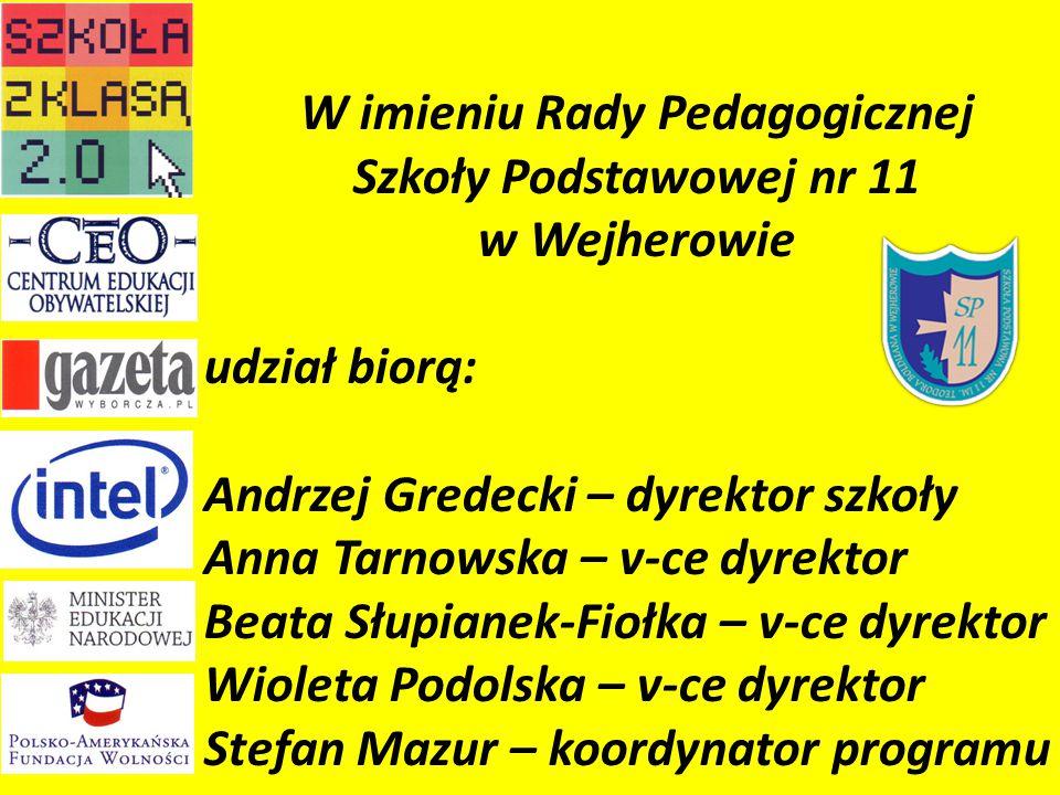 W imieniu społeczności uczniowskiej Szkoły Podstawowej nr 11 w Wejherowie udział biorą: Adamska Weronika – opiekun 1.